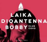 Sab 25 ottobre – LAIKA Mvmn – special guest Bobby from Covo Club