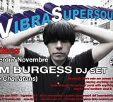 Ven 07 Novembre – VibraSuperSound presenta TIM BURGESS djset
