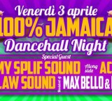 Ven 03 Aprile  100% Jamaica DANCEHALL NIGHT with JIMMY SPLIF SOUND // OUTLAW SOUND //