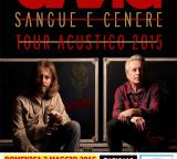 """Dom 03 Maggio – CASTELFRANCO EMILIA   //  La Gang in concerto, """"SANGUE E CENERE"""" tour acustico 2015"""
