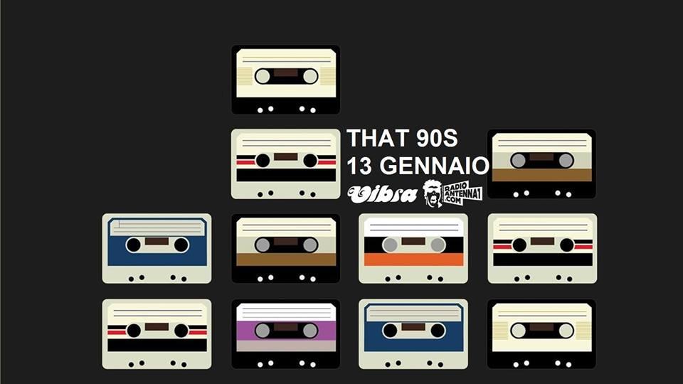 Sabato 13 Gennaio That's 90 Party Anni 90 con RadioAntenna Uno