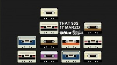 SABATO 17 MARZO // THAT 90S! Il Party Anni 90 Di Antenna 1