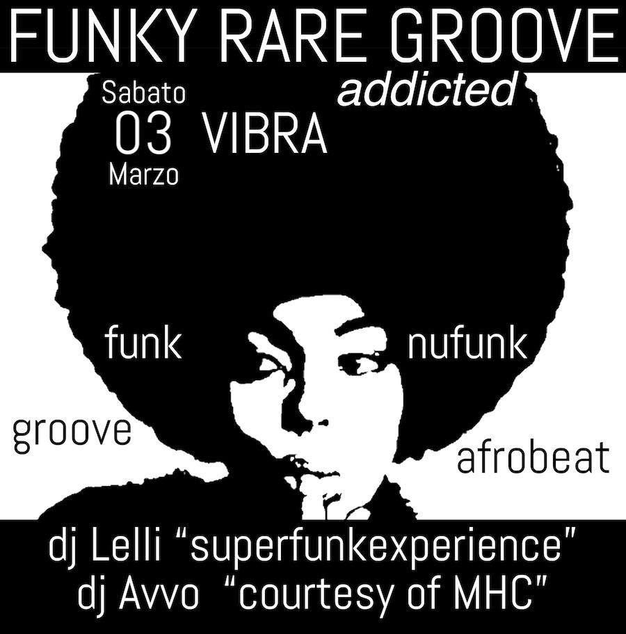 Sabato 03 Marzo  FunkyRareGroove Addicted  dj Lelli + dj Avvo  courtesy of MHC