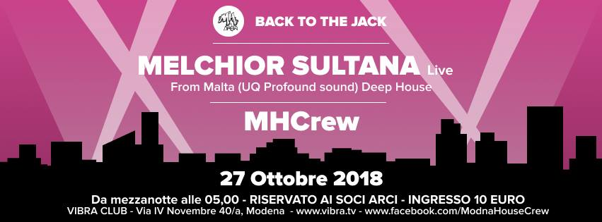 Sabato 27 ottobre Back To the Jack special guest MELCHIOR SULTANA by ModnaHouseCrew