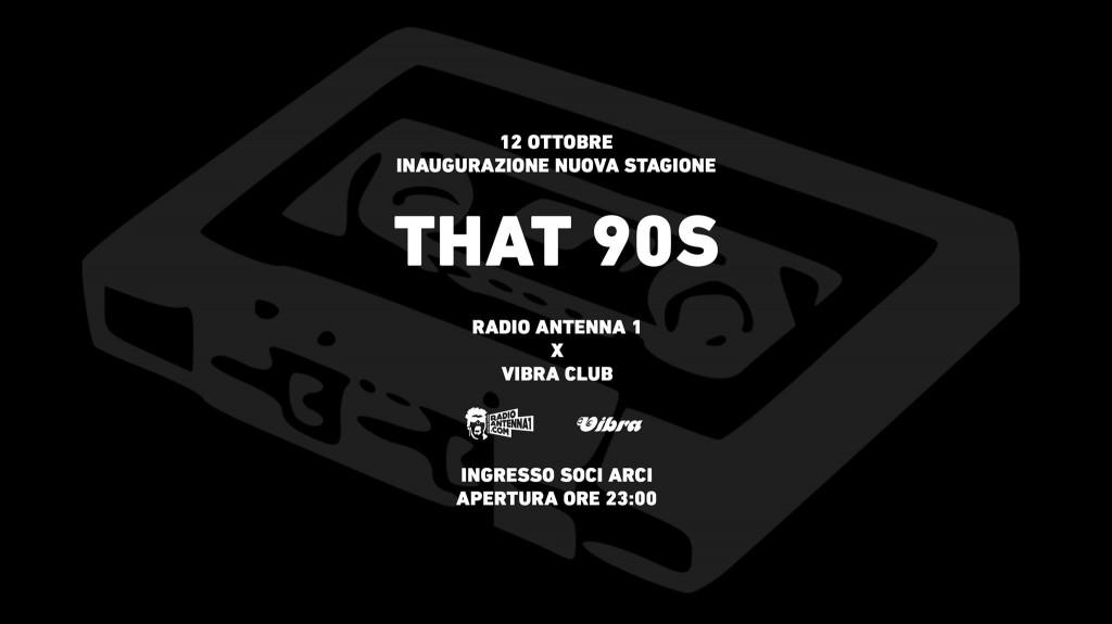 SABATO 11 GENNAIO  – THAT 90′S! con Radio Antenna 1