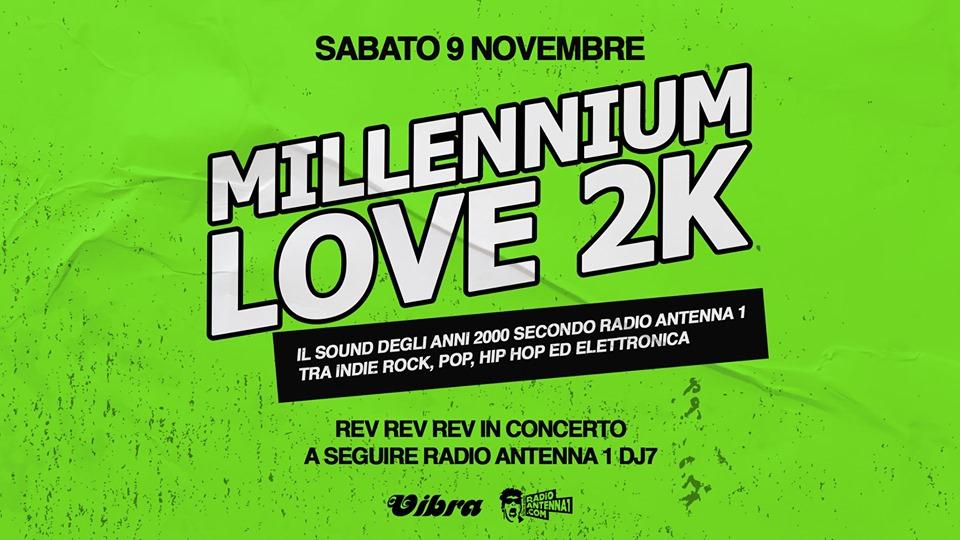 Sabato 09 Novembre Millennium Love 2K – Il Party anni 2000 di Radio Antenna 1- REV REV REV live