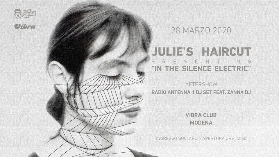 Sabato 28 Marzo JULIE'S HAIRCUT + Radio Antenna 1 djset feat. Zanna