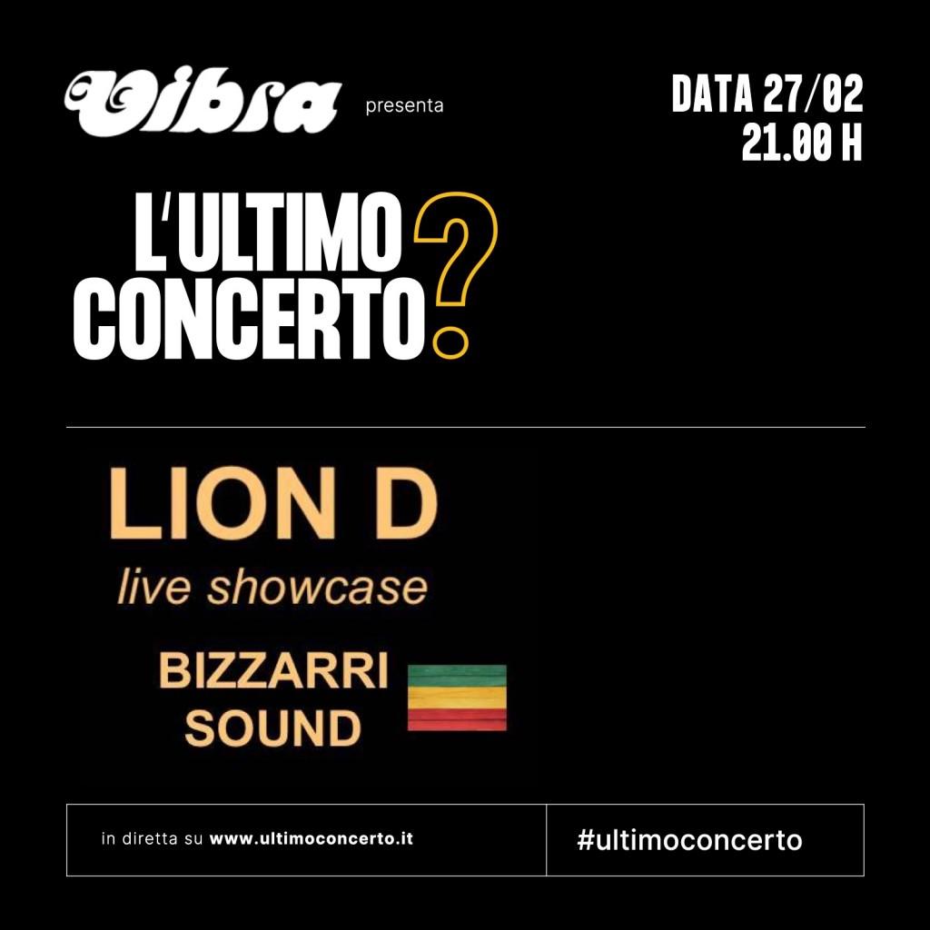 Sabato 27 Febbraio. h21.00. L'ultimo concerto?  Lion d + Bizzarri Sound