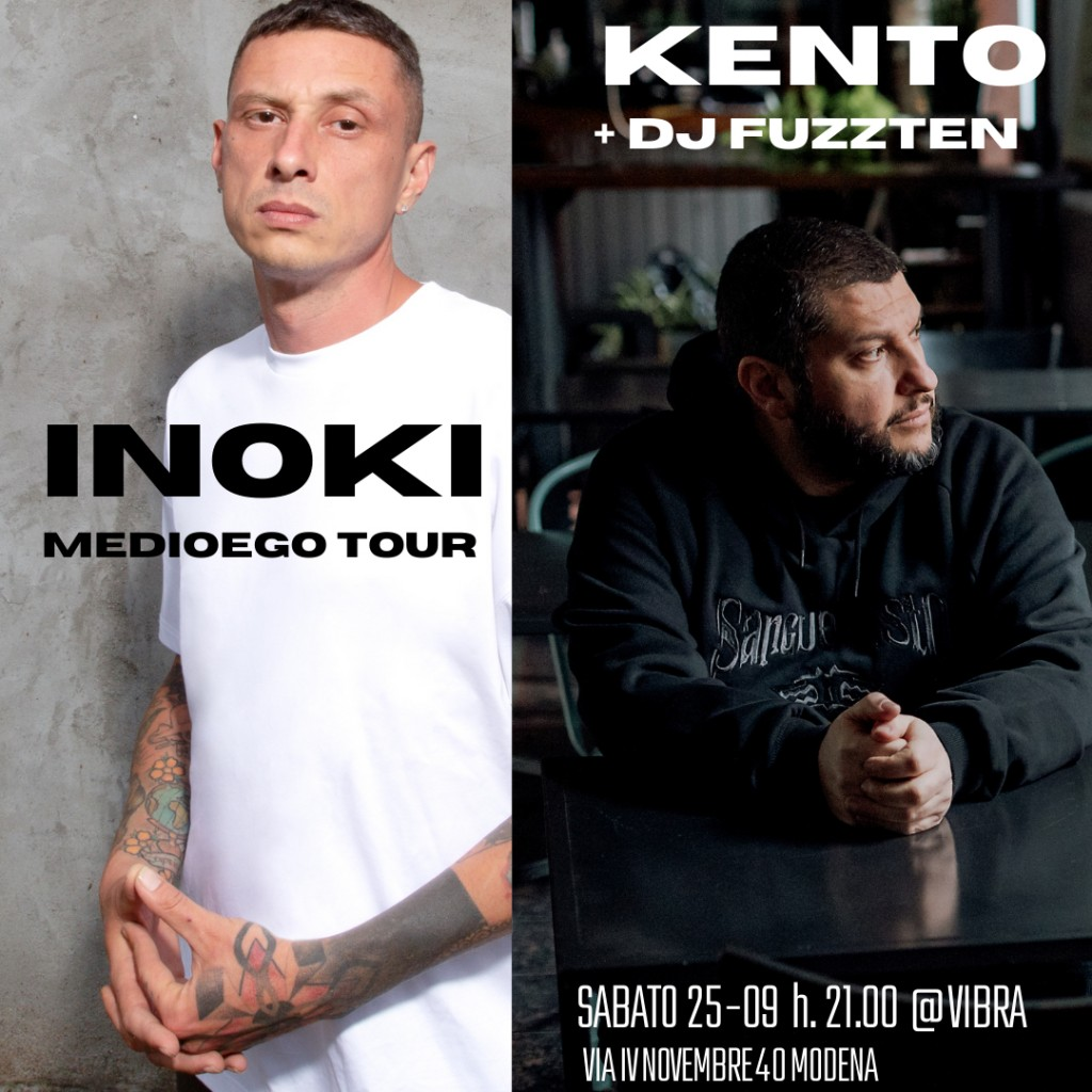 Sabato 25 Settembre. INOKI + KENTO + NO FANG